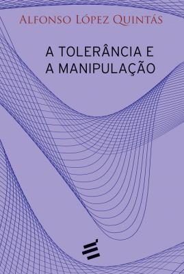 TOLERÂNCIA E A MANIPULAÇÃO, A