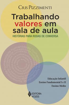 TRABALHANDO VALORES EM SALA DE AULA - HISTÓRIAS PARA RODAS DE CONVERSA