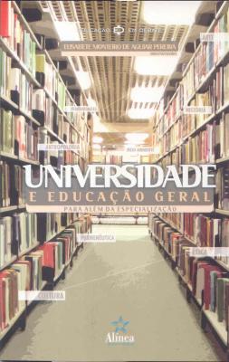 UNIVERSIDADE E EDUCACAO GERAL: PARA ALEM DA ESPECIALIZACAO - 1