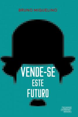 VENDE-SE ESTE FUTURO