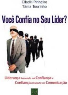 VOCE CONFIA NO SEU LIDER - LIDERANCA BASEADA NA CONFIANCA E CONFIANCA BASEA