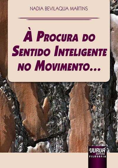 À PROCURA DO SENTIDO INTELIGENTE NO MOVIMENTO...