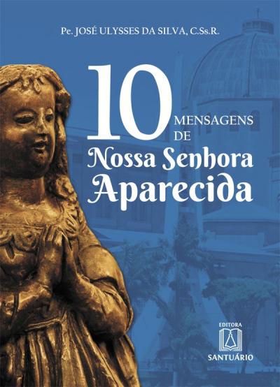 10 MENSAGENS DE NOSSA SENHORA APARECIDA