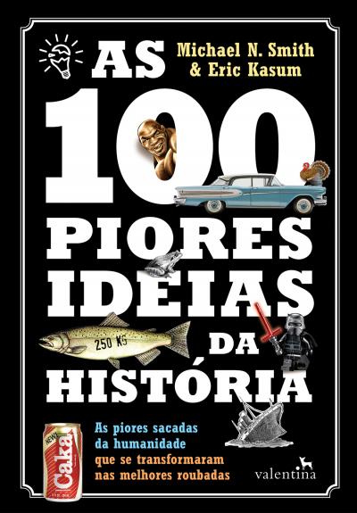 100 PIORES IDEIAS DA HISTORIA, AS