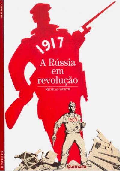 1917 A RUSSIA EM REVOLUCAO