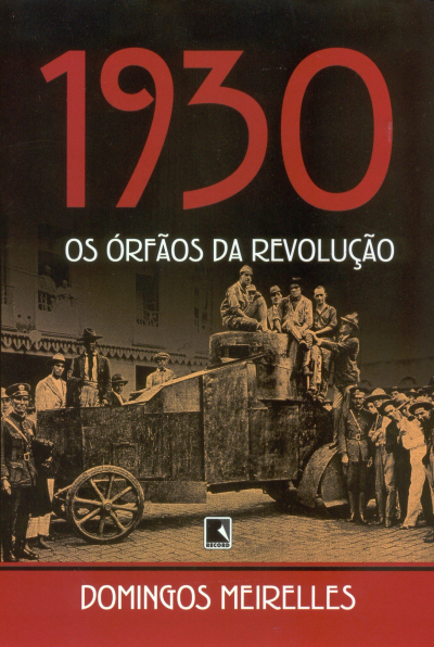 1930: OS ORFÃOS DA REVOLUÇÃO