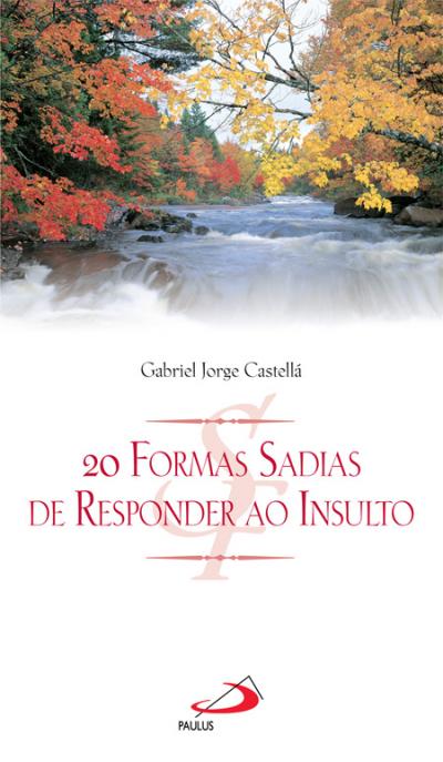 20 FORMAS SADIAS DE RESPONDER AO INSULTO