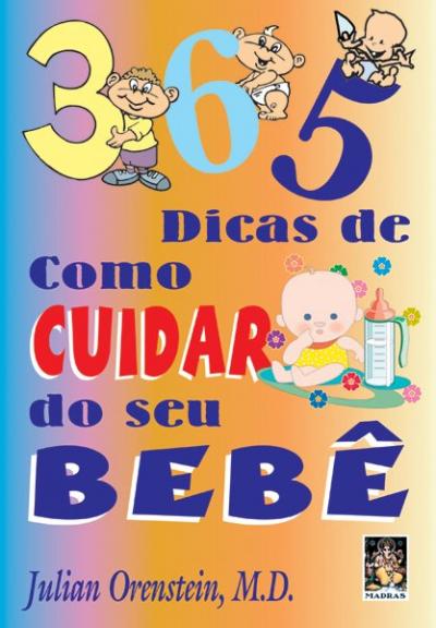 365 DICAS DE COMO CUIDAR DO SEU BEBE - 1