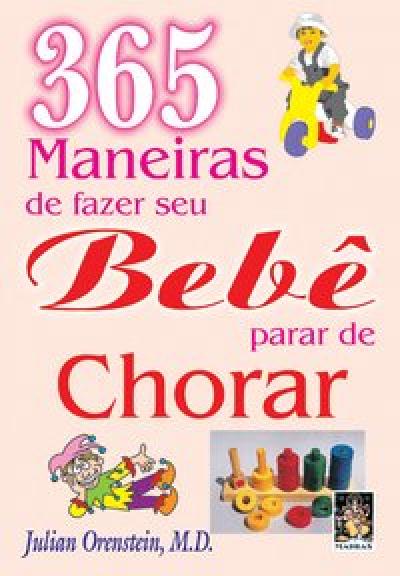 365 MANEIRAS DE FAZER SEU BEBE PARAR DE CHORAR - 1