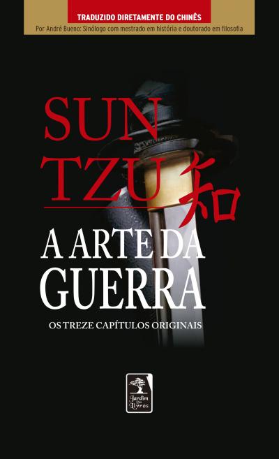 A ARTE DA GUERRA - OS TREZE CAPÍTULOS COMPLETOS