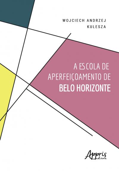 A ESCOLA DE APERFEIÇOAMENTO DE BELO HORIZONTE