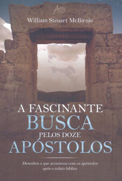 A FASCINANTE BUSCA PELOS DOZE APÓSTOLOS