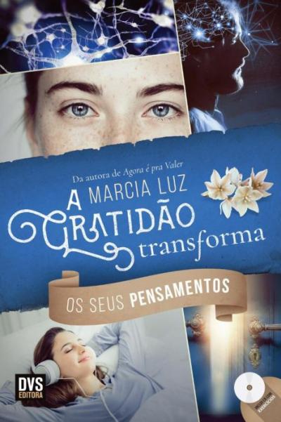A GRATIDÃO TRANSFORMA OS SEUS PENSAMENTOS