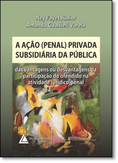 AÇÃO PENAL PRIVADA SUBSIDIÁRIA DA PÚBLICA, A