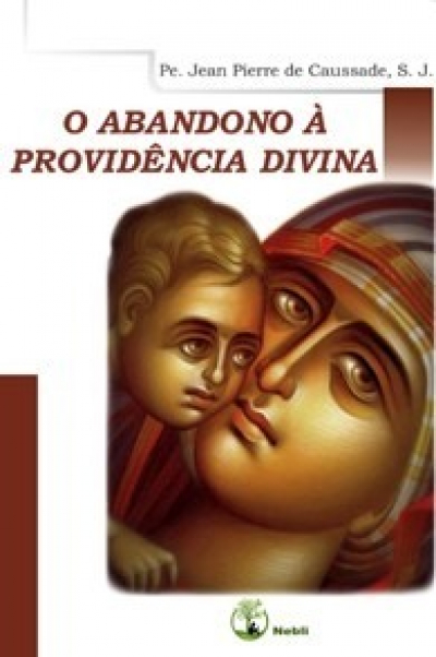 ABANDONO A PROVIDENCIA DIVINA, O