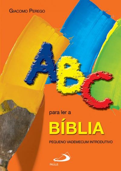 ABC PARA LER A BIBLIA - PEQUENO GUIA INTRODUTORIO
