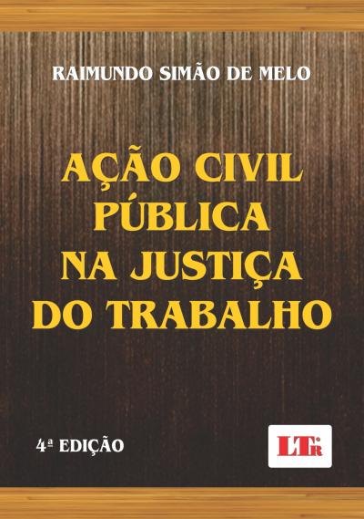 ACAO CIVIL PUBLICA NA JUSTICA DO TRABALHO