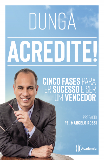 ACREDITE - CINCO FASES PARA TER SUCESSO  E SER UM VENCEDOR