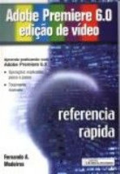 ADOBE PREMIERE 6.0 EDICAO DE VIDEO