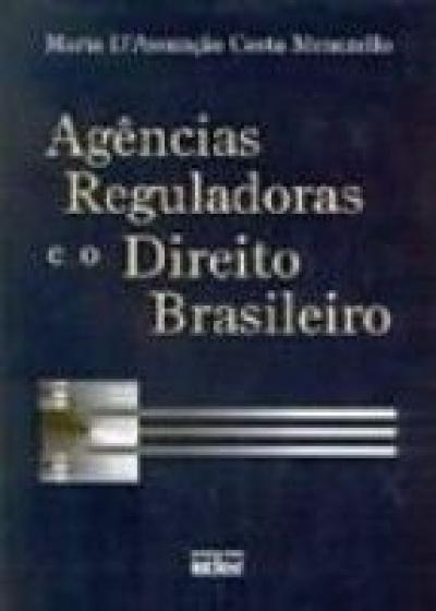 AGÊNCIAS REGULADORAS E O DIREITO BRASILEIRO