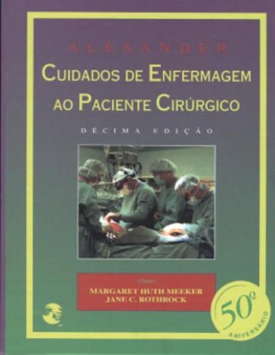 ALEXANDER - CUIDADOS DE ENFERMAGEM AO PACIENTE CIRÚRGICO