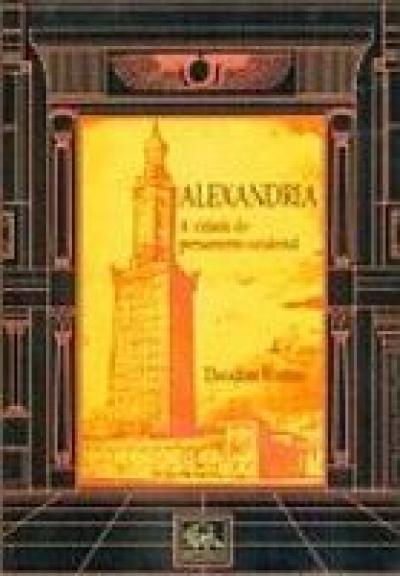 ALEXANDRIA - A CIDADE DO PENSAMENTO OCIDENTAL - 1