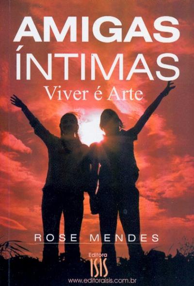 AMIGAS INTIMAS - VIVER E ARTE