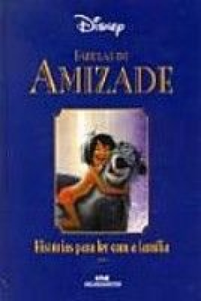 AMIZADE  - SERIE DISNEY FABULAS - 1