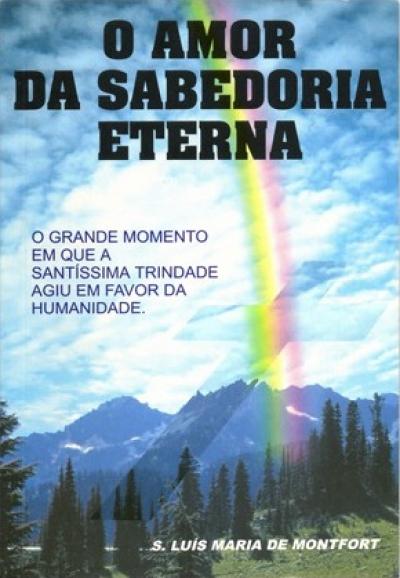 AMOR DA SABEDORIA ETERNA, O