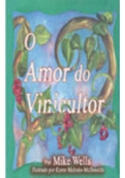 AMOR DO VINICULTOR, O
