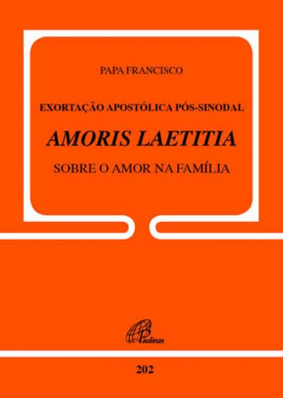 AMORIS LAETITIA - SOBRE O AMOR NA FAMILIA