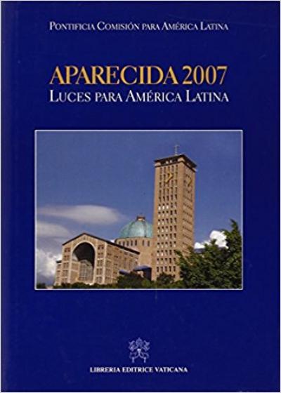 APARECIDA 2007 - LUCES PARA AMERICA LATINA  - 1ª