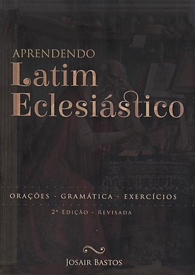 APRENDENDO LATIM ECLESIÁSTICO