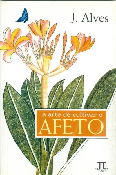 ARTE DE CULTIVAR O AFETO, A