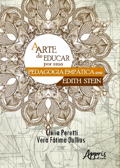 ARTE DE EDUCAR, A - POR UMA PEDAGOGIA EMPÁTICA EM EDITH STEIN