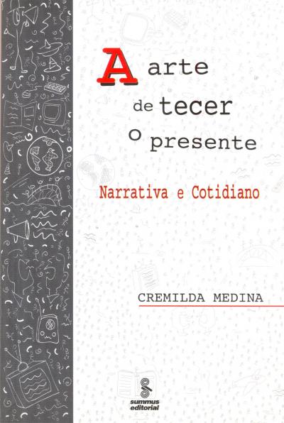 ARTE DE TECER O PRESENTE, A