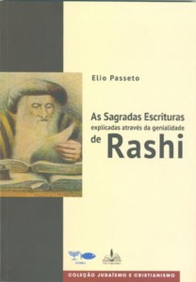 AS SAGRADAS ESCRITURAS - EXPLICADAS ATRAVÉS DA GENIALIDADE DE RASHI