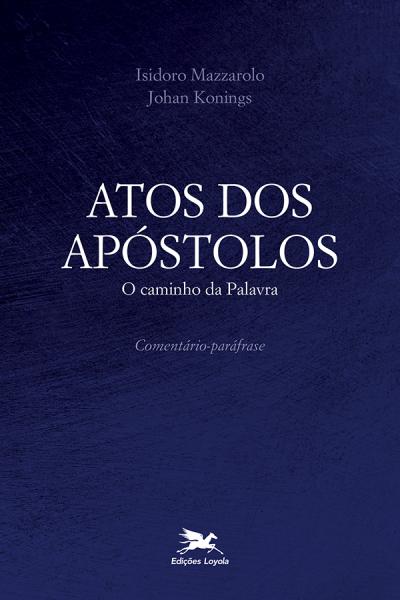ATOS DOS APÓSTOLOS - O CAMINHO DA PALAVRA