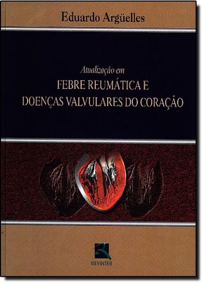 ATUALIZACAO EM FEBRE REUMATICA E DOENCAS VALVULARES DO CORACAO - 1ª