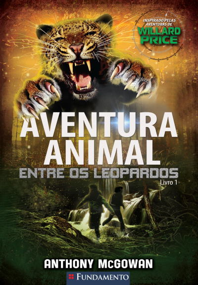 AVENTURA ANIMAL - ENTRE OS LEOPARDOS - LIVRO 1