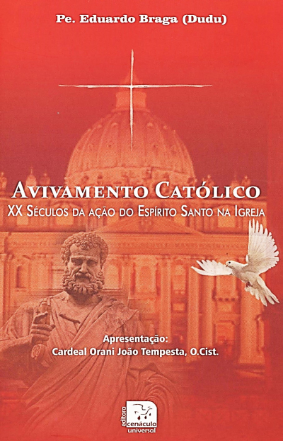 AVIVAMENTO CATOLICO - XX SECULOS DA ACAO DO ESPIRITO SANTO NA IGREJA