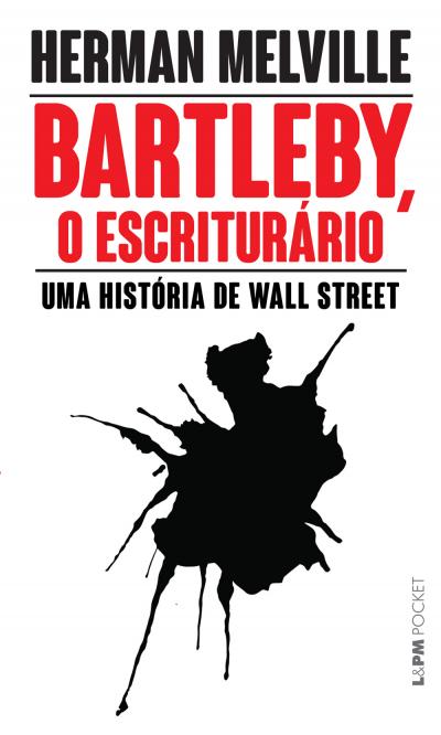 BARTLEBY, O ESCRITURÁRIO - Vol. 337