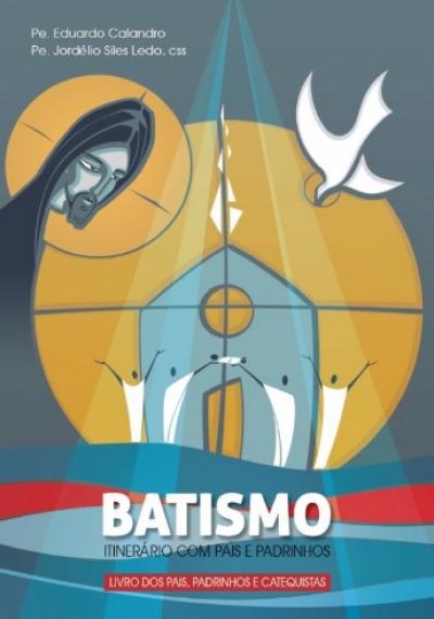 BATISMO - ITINERÁRIO COM PAIS E PADRINHOS