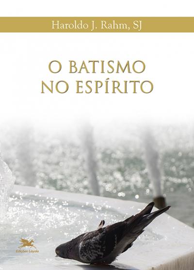 BATISMO NO ESPÍRITO, O