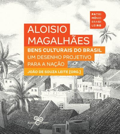 BENS CULTURAIS DO BRASIL - UM DESENHO PROJETIVO PARA A NAÇÃO