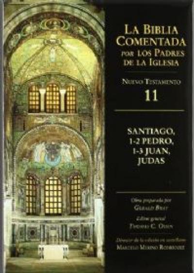 BIBLIA COMENTADA POR LOS PADRES DE LA IGLESIA, LA NT 11 -SANTI. PEDRO JUDAS - 1ª