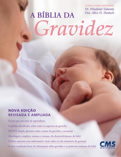 BIBLIA DA GRAVIDEZ, A - NOVA EDICAO REVISADA E AMPLIADA