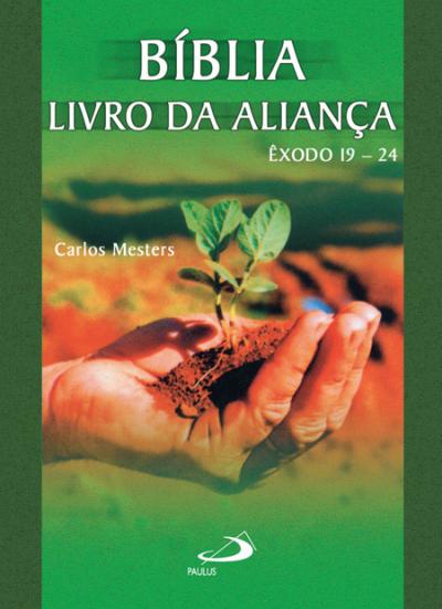 BIBLIA - LIVRO DA ALIANCA - EXODO 19-24 - COL. POR TRAS DAS PALAVRAS - 1