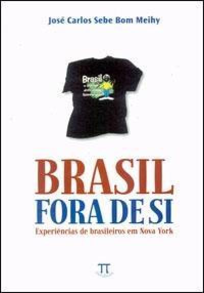 BRASIL FORA DE SI - EXPERIENCIAS DE BRASILEIROS...