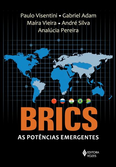 BRICS: AS POTÊNCIAS EMERGENTES
